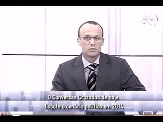 Conversas Cruzadas - 2º bloco - 12/02/14