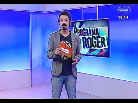 Programa do Roger - Lojinha do Roger + Músicos marcelo Fruet e André Paz - Bloco 3 - 14/04/14