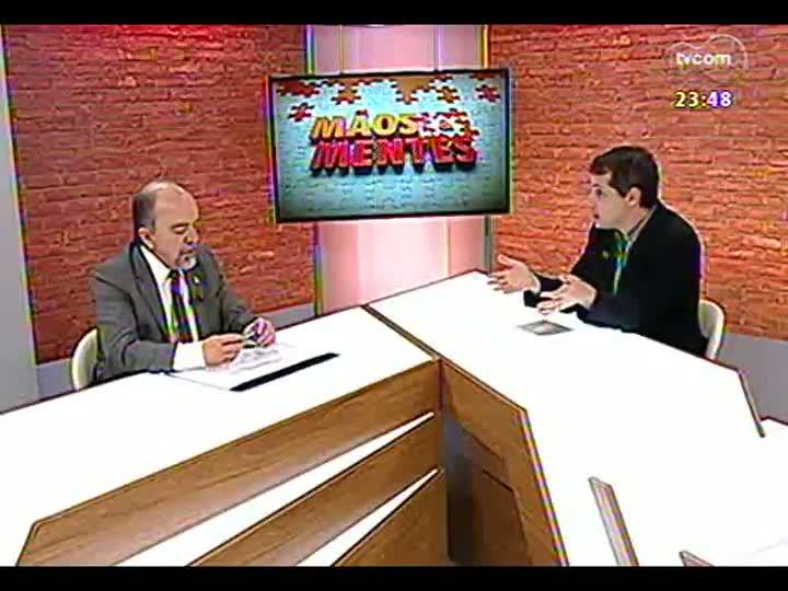 Mãos e Mentes - Secretário de Segurança do RS, Airton Michels - Bloco 2 - 19/06/2013