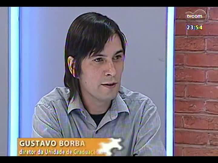 Mãos e Mentes - Diretor da Unidade de Graduação da Unisinos, Gustavo Borba - Bloco 3 - 22/02/2013