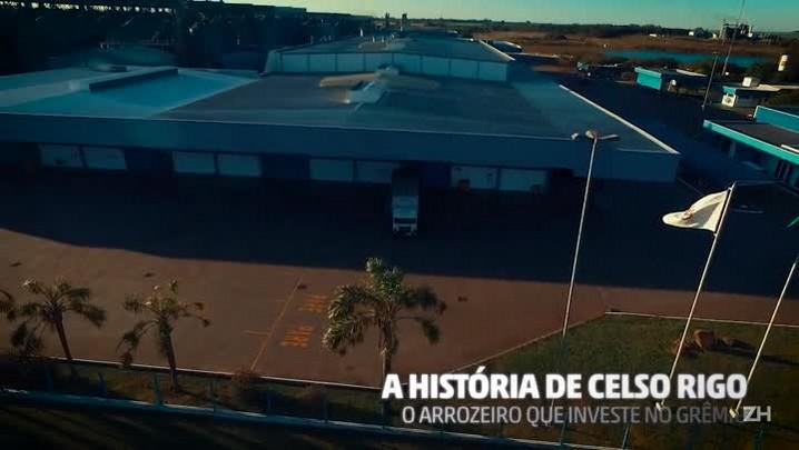 A vida de Celso Rigo, o arrozeiro que investe no Grêmio