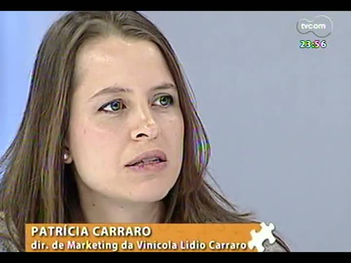 Mãos e Mentes - Diretora de Marketing da Vinícola Lídio Carraro, Patrícia Carraro - Bloco 4 - 15/15/2013