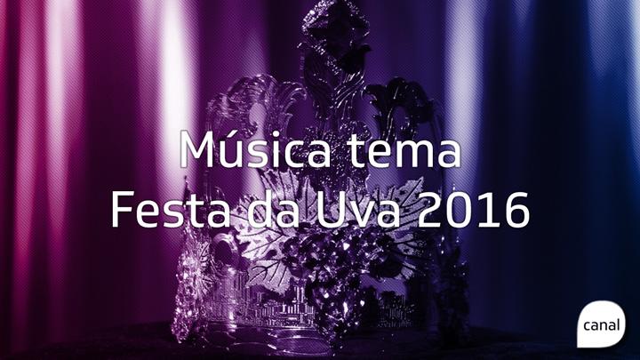 Música tema da Festa da Uva de 2016