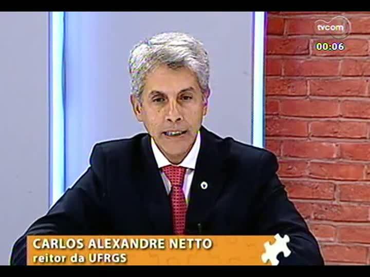 Mãos e Mentes - Reitor da UFRGS, Carlos Alexandre Netto - Bloco 4 - 03/05/2013