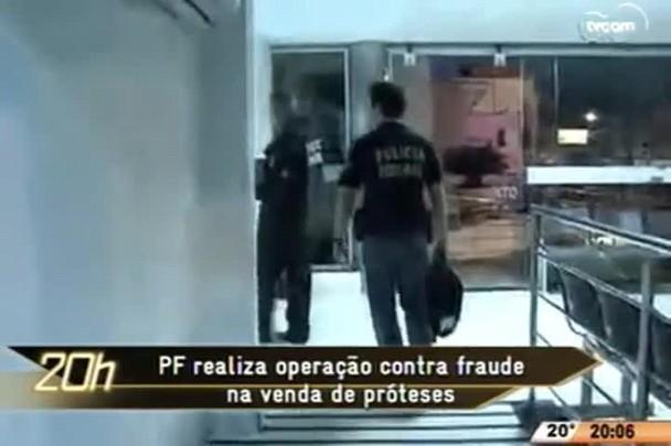 TVCOM 20 Horas - Polícia Federal realiza operação contra fraude na venda de próteses - 02.06.15