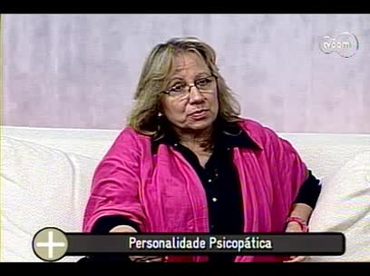 TVCOM Tudo Mais - Psicopatia - 2º bloco – 26/09/2013