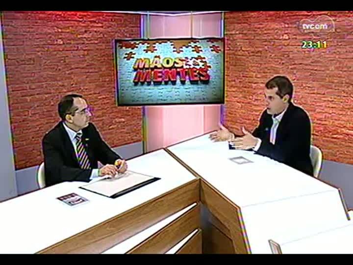 Mãos e Mentes - Presidente do Badesul, Marcelo de Carvalho Lopes - Bloco 2 - 26/05/2013