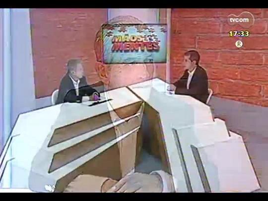 Mãos e Mentes - Prefeito de Guaíba Henrique Tavares - Bloco 4 - 09/03/2014
