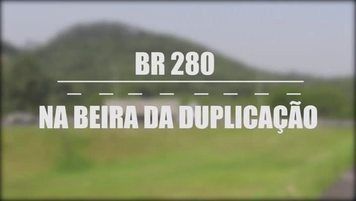 BR 280 - Na beira da duplicação
