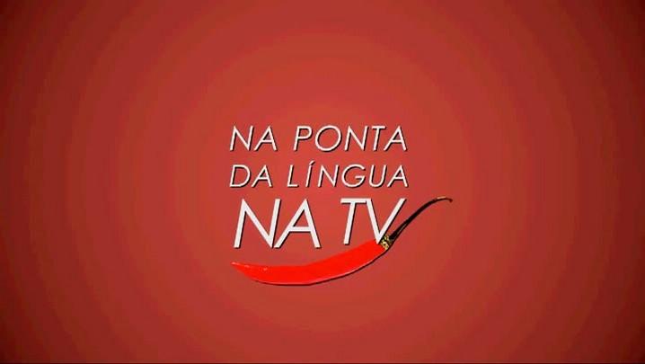 #1 Na Ponta da Língua Na TV