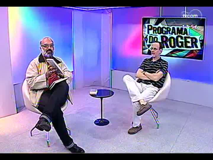 Programa do Roger - Entrevista com o professor e escritor Luís Augusto Fischer - bloco 2 - 22/04/2013