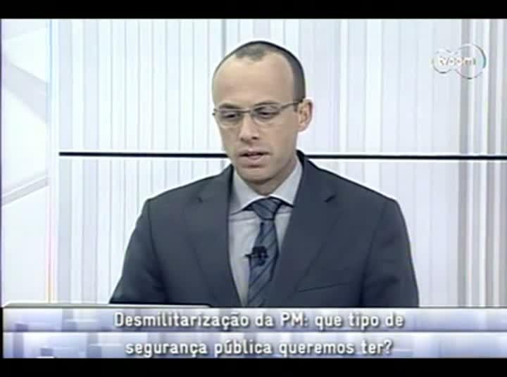 Conversas Cruzadas - Desmilitarização da Polícia Militar – 2º - 14-08-2013