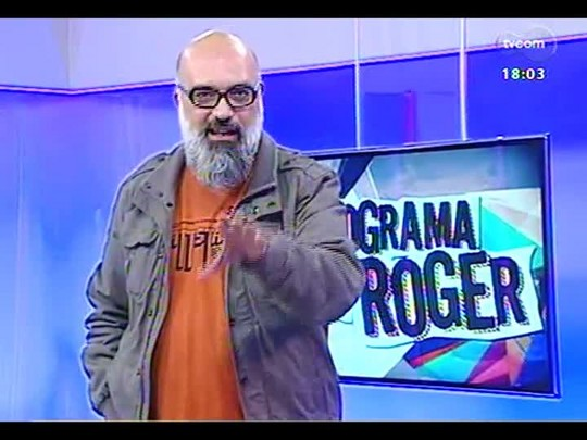Programa do Roger - Long Live, Rock\'N\'Roll - Bloco 2 - 11/07/2014