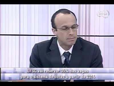 Conversas Cruzadas - Cotas na UFSC em 2014 - 3º bloco – 20/09/2013