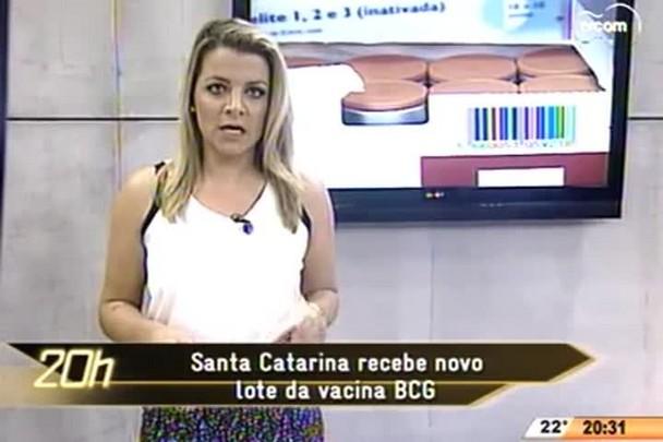 TVCOM 20 Horas - Santa Catarina recebe novo lote da vacina BCG - 20.05.15