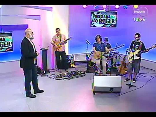 Programa do Roger - Bate-papo e o som de Bebeto Alves e o Grupo Los Blackbagualnegovéio - Bloco 4 - 17/12/2013