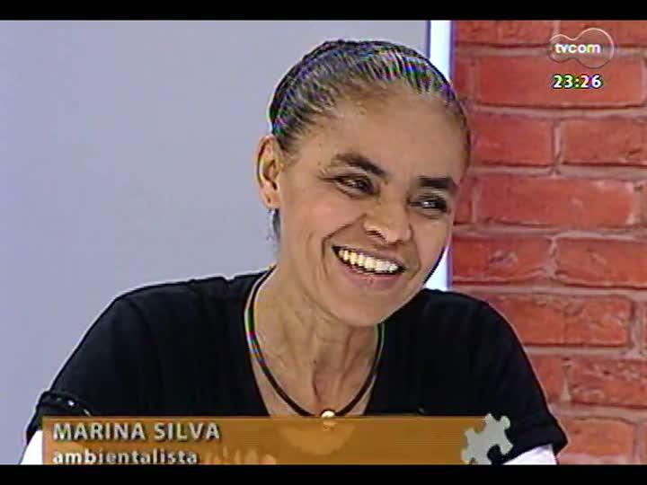 Mãos e Mentes - Ambientalista, ex-senadora do Acre e ex-ministra do Meio Ambiente, Marina Silva - Bloco 3 - 02/06/2013