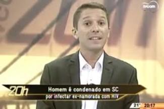 TVCOM 20 Horas - Homem é condenado em SC por infectar ex-namorada com HIV - 27.05.15