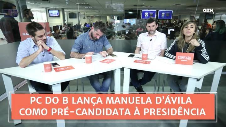 Conexão GaúchaZH: Manuela lança pré-candidatura à presidência