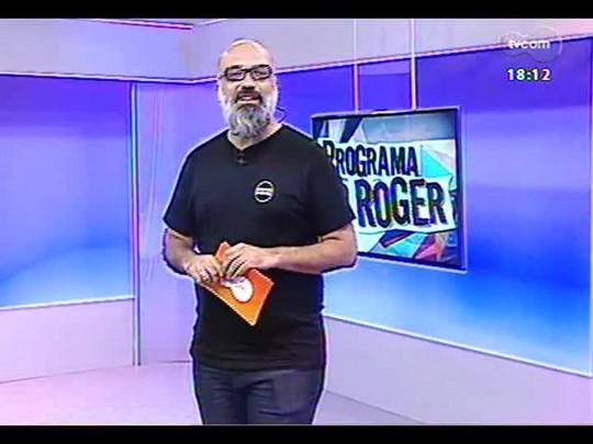 Programa do Roger - Lojinha do Roger + João Zabaleta - Bloco 3 - 25/02/2014
