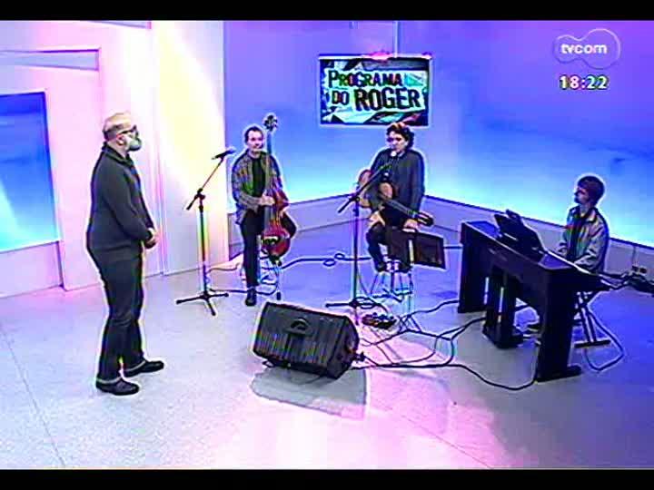Programa do Roger - Uma bate papo e a música de Carlos Badia - bloco 4 - 06/08/2013