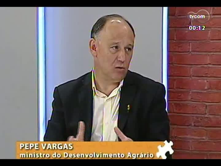 Mãos e Mentes - Ministro do Desenvolvimento Agrário, Pepe Vargas - Bloco 4 - 13/08/2013