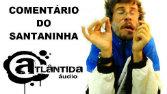 Comentário do Santaninha - 21/08/2014
