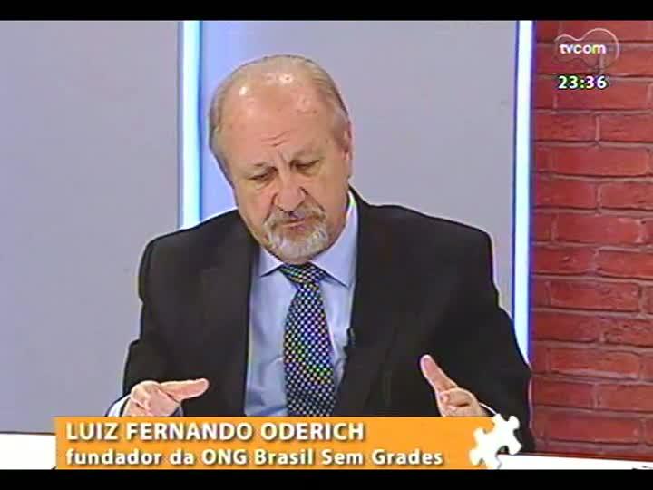 Mãos e Mentes - Empresário e fundador da ONG Brasil Sem Grades Luiz Fernando Oderich - Bloco 4 - 21/04/2013