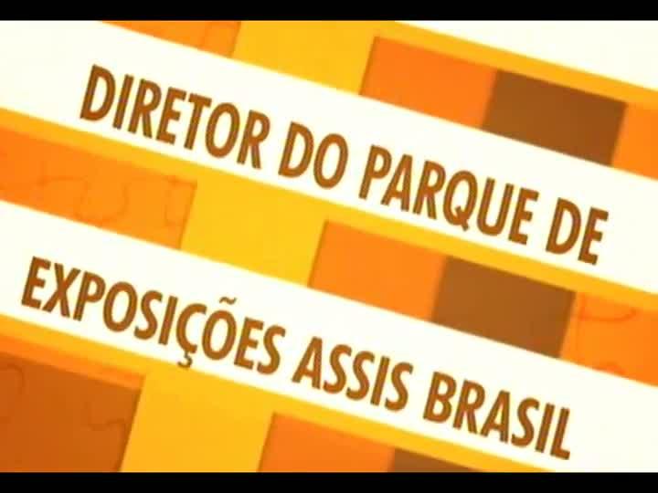 Mãos e Mentes - Diretor do Parque de Exposições Assis Brasil, Telmo Motta Júnior - Bloco 1 - 20/08/2013
