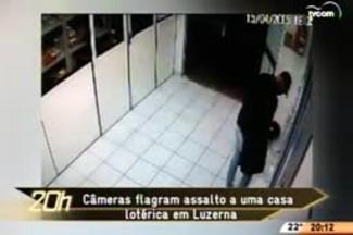 TVCOM 20 Horas - Câmeras flagram assalto a uma casa lotérica em Luzerna - 16.04.15