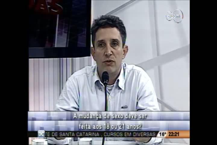 Conversas Cruzadas - Debate sobre a redução da idade mínima para a realização da cirurgia de mudança de sexo - 2º bloco 09-08-2013