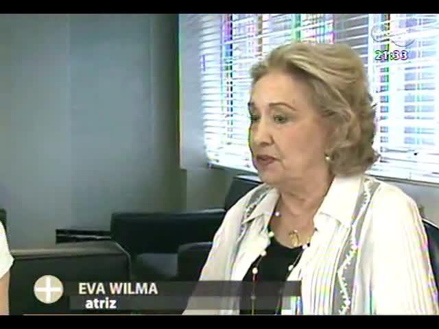 TVCOM Tudo Mais - Entrevista com Eva Wilma, em cartaz em Porto Alegre com a peça \'Azul resplendor\'