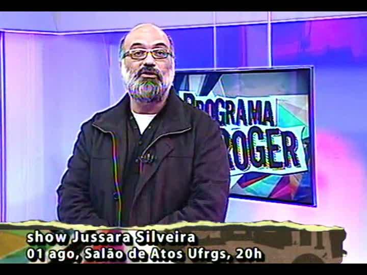Programa do Roger - Confira o trabalho dos músicos Jussara Silveira e Sacha Amback - bloco 3 - 31/07/2013