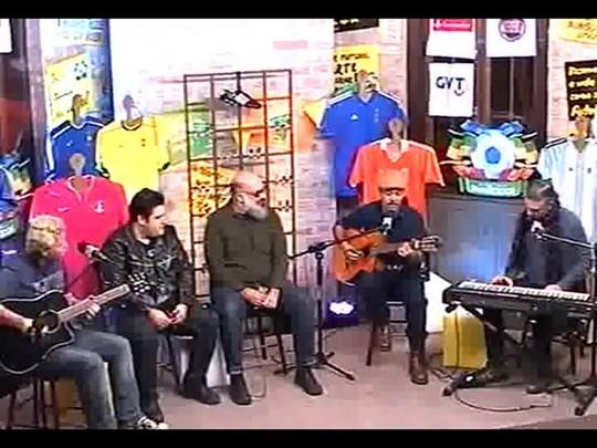 Programa do Roger - Bar dos Fanáticos: Neto Fagundes, Hique Gomez, Acústicos e Valvulados, Tequila Baby - Bloco 1 - 16/06/2014