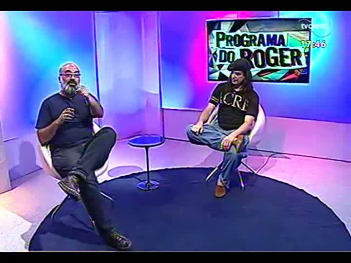 Programa do Roger - Renato Borghetti fala de sua carreira e sobre a série de TV que apresenta