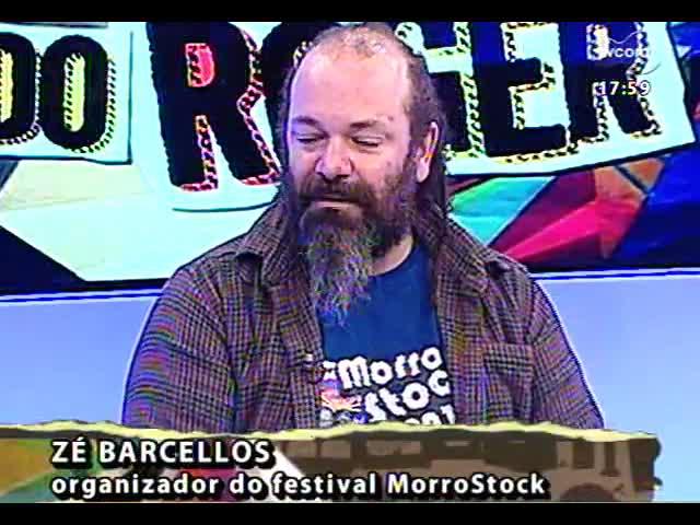 Programa do Roger - Organizador Zé Barcellos fala do festival Morrostock - bloco 2 - 10/09/2013