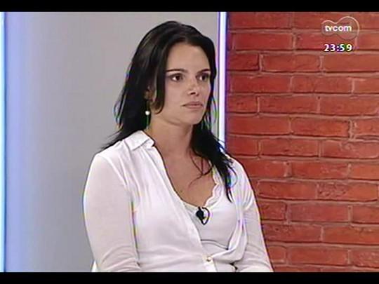 Mãos e Mentes - Vice-presidente do Internacional e arquiteta Diana Raquel Oliveira - Bloco 4 - 09/04/2014