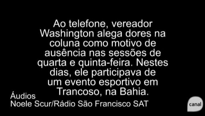 Vereador Washington diz faltar a sessões e jogo beneficente por dores nas costas, mas estava na Bahia
