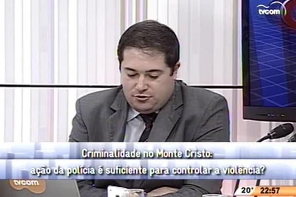 Conversas Cruzadas - Criminalidade no Monte Cristo - 4º Bloco - 03.06.15
