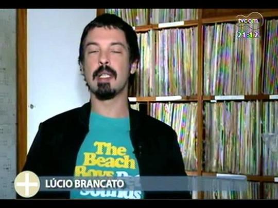 TVCOM Tudo Mais - Dicas do colunista de música Lúcio Brancato para aproveitar o feriado