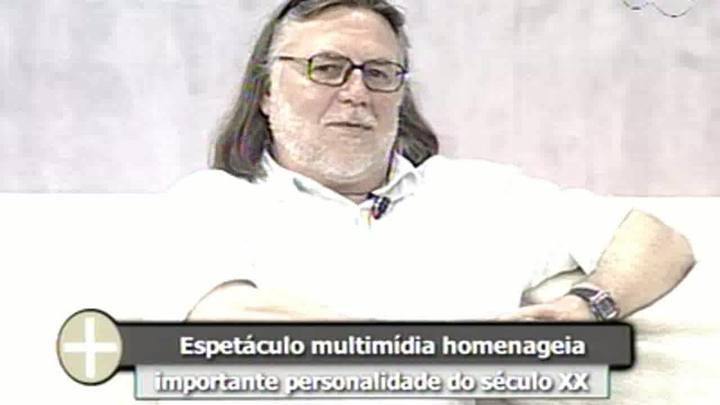 TVCOM Tudo+ - Espetáculo Multimídia Homenageia Personalidade do Século XX - 28.10.14