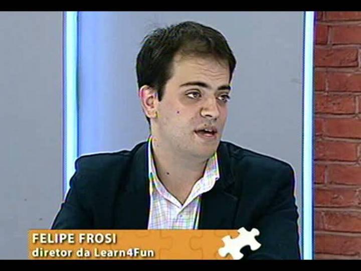 Mãos e Mentes - Diretor da Learn4Fun, Felipe Frosi - Bloco 1 - 11/04/2013