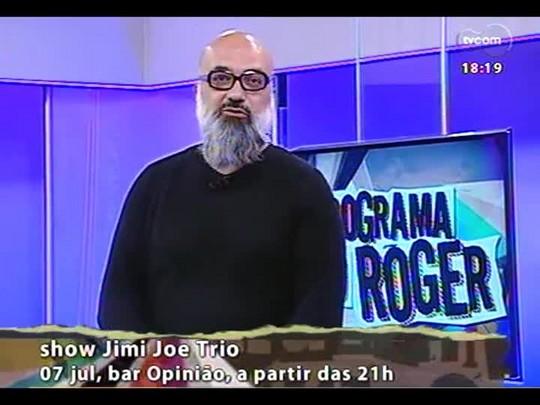 Programa do Roger - Músico Jimi Joe Trio - Bloco 4 - 02/07/2014