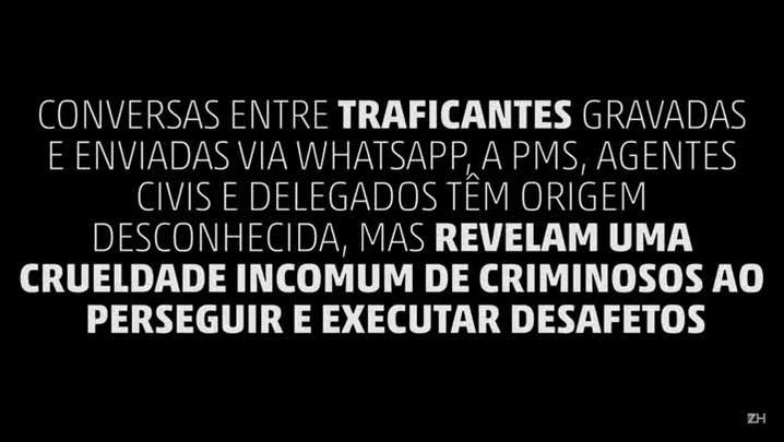 Áudios mostram diálogos entre traficantes durante execuções em Viamão