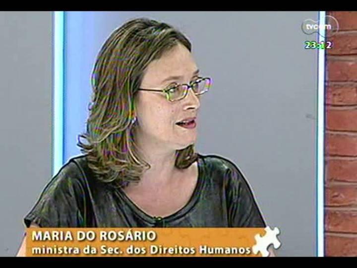 Mãos e Mentes - Ministra da Secretaria dos Direitos Humanos, Maria do Rosário - Bloco 2 - 24/02/2013