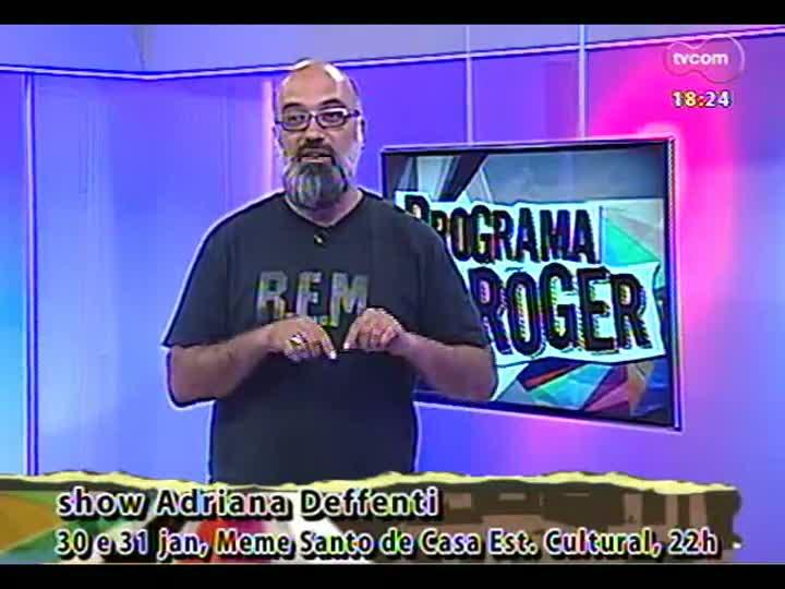 Programa do Roger - Adriana Deffenti - bloco 4 - 30/01/2013