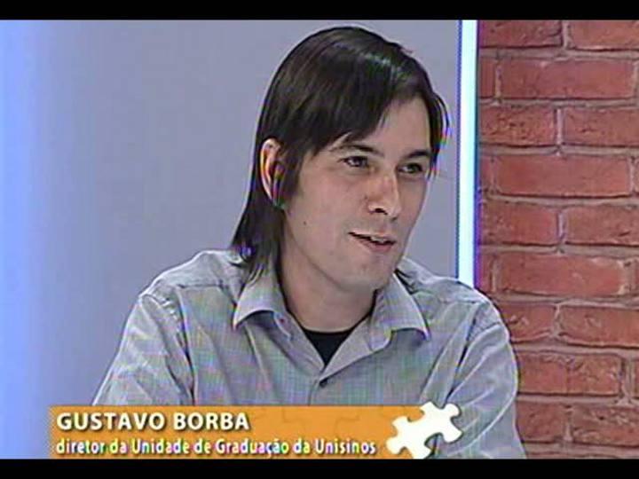 Mãos e Mentes - Diretor da Unidade de Graduação da Unisinos, Gustavo Borba - Bloco 1 - 22/02/2013