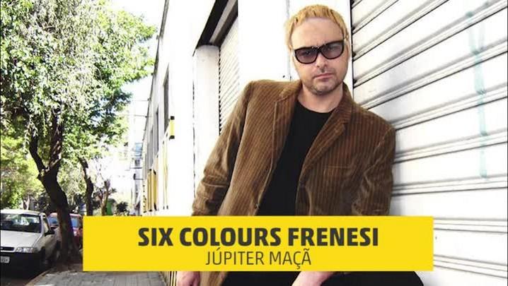 Júpiter Maçã - Six Colours Frenesi