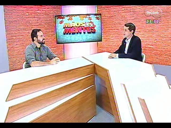 Mãos e Mentes - Sócio-diretor da Lagom Cervejaria, Maurício Chaulet - Bloco 1 - 25/02/2013