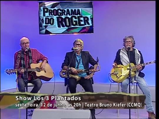 Programa do Roger - Los 3 Plantados - Bloco 3 - 11/06/15